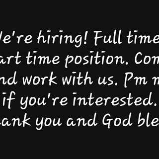 Full time and part time position