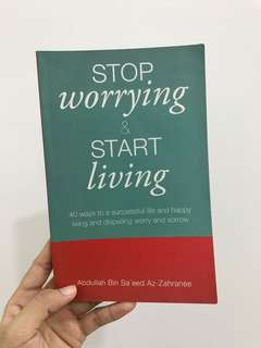 Stop Worrying & Start Living