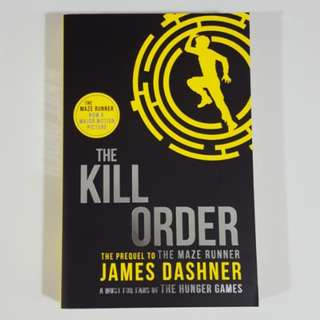 The Kill Order (Maze Runner Series, Prequel #4) by James Dashner