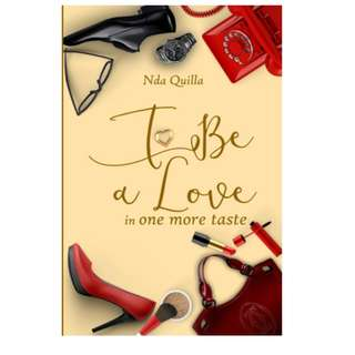 Ebook To Be A Love - Nda Quilla (Squel One More Taste)