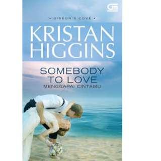 Ebook Menggapai Cintamu (Somebody To Love) - Kristan Higgins