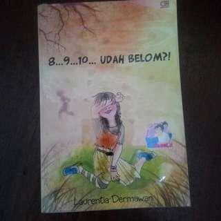 Novel Teenlit 8 9 10 udah belom?! By Laurentia Dermawan