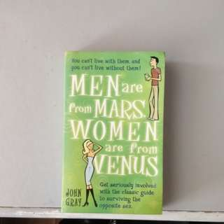 Men are from Mars womrn are from Venus