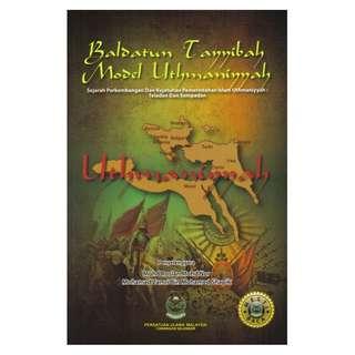 Sejarah Perkembangan dan Kejatuhan Pemerintahan Islam Uthmaniyyah: Teladan dan Sempadan