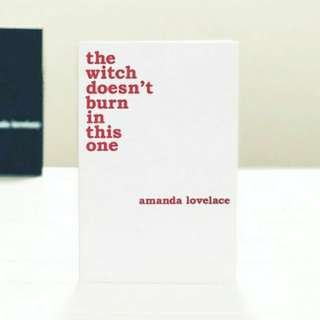 The Witch Doesn't Burn In This One by Amanda Lovelace  ||  PRE-ORDER