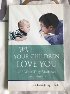 Why Your Children Love You ... and What They Most Need from Parents by Eliza Lian-Ding
