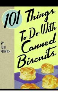 101 Things to Do with Canned Biscuits 101 Things to Do with Canned Biscuits