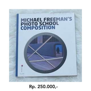 Buku Michael Freeman's Photo School Composition
