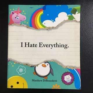 I Hate Everything by Matthew DiBeneditti