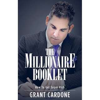 """EBOOK""The Millionaire Booklet: How to Get Super Rich By Grant Cardone"