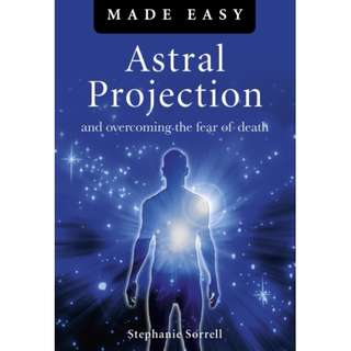 Astral Projection Made Easy
