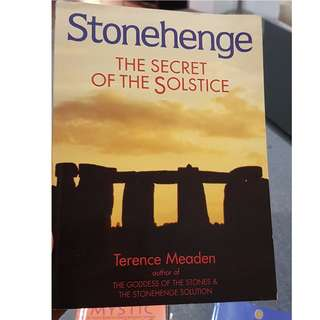 C149 BOOK - STONEHENGE, THE SECRET OF THE SOLSTICE BY TERENCE MEADEN