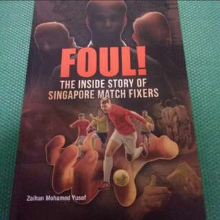 Foul! The Inside Story of Singapore Match Fixers