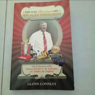 Glenn Connley- How to be Ferocious like Sir Alex Ferguson