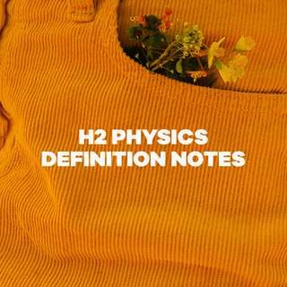 H2 Physics Definition List / Notes