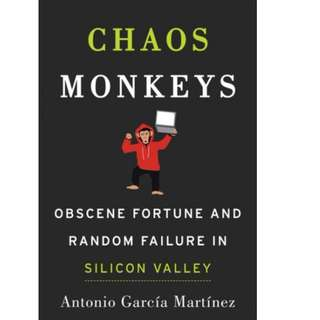 Ebook- Chaos Monkeys: Obscene Fortune and Random Failure in Silicon Valley