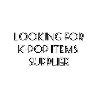 Looking for K-pop items supplier