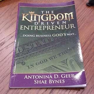 C198 BOOK - THE KINGDOM DRIVEN ENTREPRENEUR BY ANTONINA D.GEER, SHAE NES