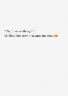 10% OFF EVERYTHING !!!!