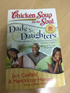 Chicken Soup for the soul : Dads and Daugthers