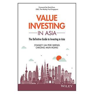 Value Investing in Asia: The Definitive Guide to Investing in Asia (Wiley Finance) BY Peir Shenq (Stanley) Lim (Author),‎ Mun Hong Cheong (Author)