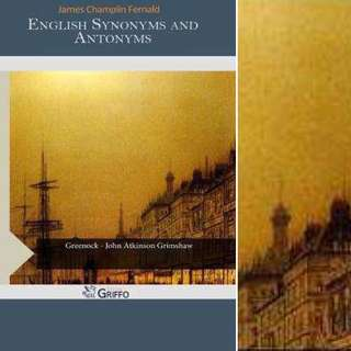 English Synonyms and Antonyms by James Champlin Fernald