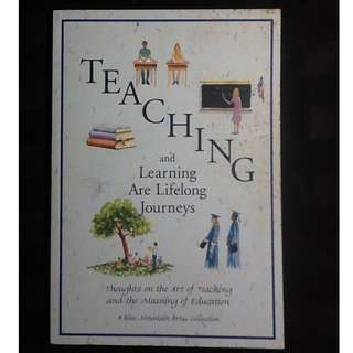 TEACHING & LEARNING ARE LIFELONG JOURNEYS Blue Mountain Collection