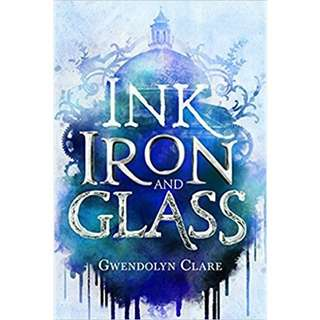 eBook - Ink, Iron and Glass by Gwendolyn Clare