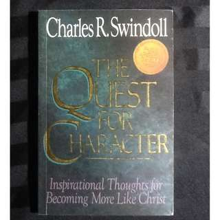 THE QUEST FOR CHARACTER Charles Swindoll