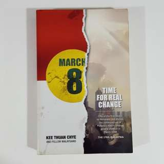 March 8: Time for Real Change by Kee Thuan Chye