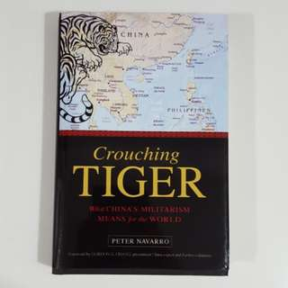 Crouching Tiger: What China's Militarism Means for the World by Peter Navarro [Hardcover]