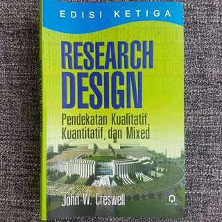 RESEARCH DESIGN (Pendekatan Kualitatif, Kuantitatif dan Mixed); John W. Creswell