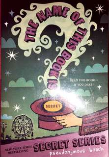 The Name Of The Book Is Secret by Pseudonymous Bosch
