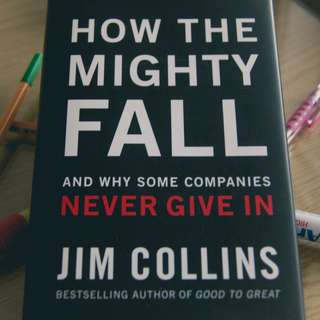 HOW THE MIGHTY FALL AND WHY SOME COMPANIES NEVER GIVE IN (Hardcover) by Jim Collins