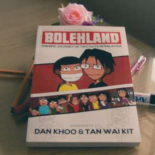 BOLEHLAND - THE EPIC JOURNEY OF TWO GUYS IN MALAYSIA by Dan Khoo & Tan Wai Kit