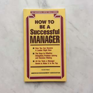 How to be Successful Manager by Donald Weiss
