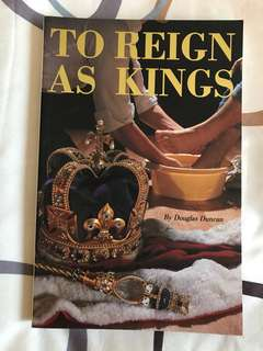 To Reign As Kings by Douglas Duncan