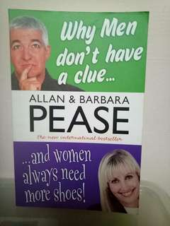 Why Men don't have a clue and women always need more shoes - By Allan & Barbara Pease