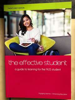 The Effective Student: A Guide To Learning For The NUS Student