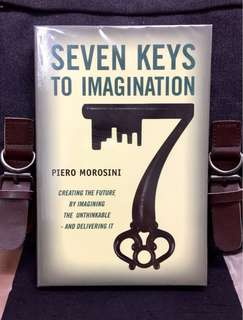 # Highly Recommended《Bran-New + How To Create Your Success In Future By Using The Power Of Imagination》Piero Morosini - SEVEN KEYS TO IMAGINATION : Creating the Future by Imagining the Unthinkable and Delivering It