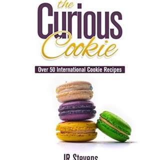 The Curious Cookie: Over 50 International Cookie Recipes