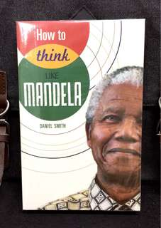 # Highly Recommended《Bran-New + Mandela Inspirational Wisdom, Philosophies & Ideals 》Daniel Smith - HOW TO THINK LIKE MANDELA
