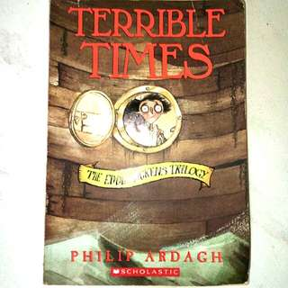 Terrible Times, The Eddie Dickens Trilogy by Philip Ardagh
