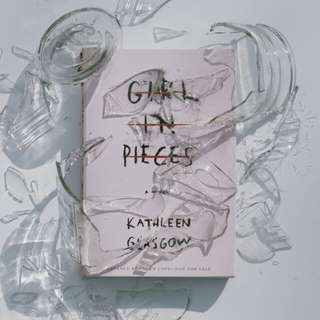Kathleen Glasgow - Girl in Pieces