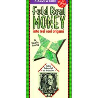 Fold Real Money Into Real Cool Origami (Klutz Guides)