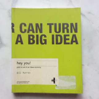 Hey you! A Career Can Turn On A Big Idea by Will Murray