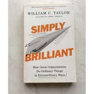 Simply Brilliantly by William C. Taylor