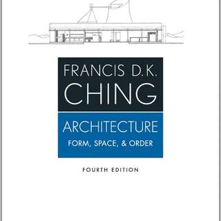 Architecture. Form. Space. Order, Francis D. K Ching