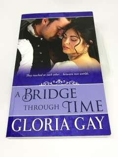 A Bridge Through Time by Gloria Gay