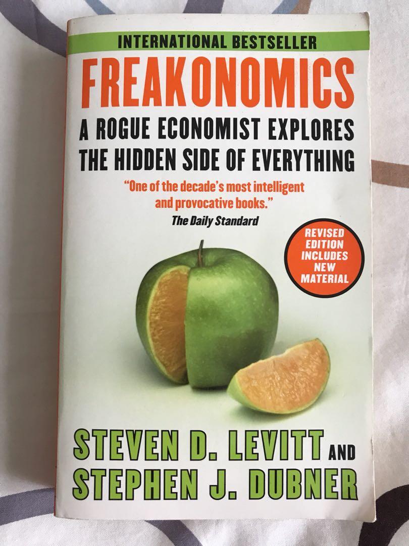 Freakonomics : A Rogue Economist Explores the Hidden Side of Everything by  Steven D Levitt & Stephen J Dubner, Books & Stationery, Fiction on Carousell